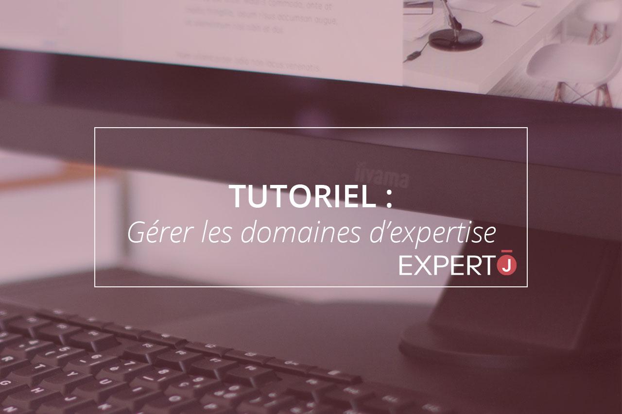 Expert.j Image à la Une Article Tutoriel : Gérer les domaines d'expertise