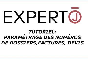 Expert.j • Tutoriel : Paramétrage de la numérotation des dossiers, devis, factures