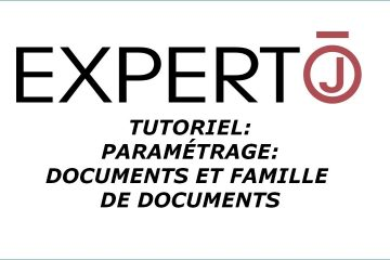 Expert.j • Tutoriel : Paramétrage des documents et Famille de documents